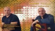 Admir Tuzla - Sa mnom je imala sve - audio 2017