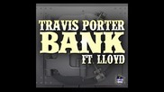 Travis Porter ft. Lloyd - Bank
