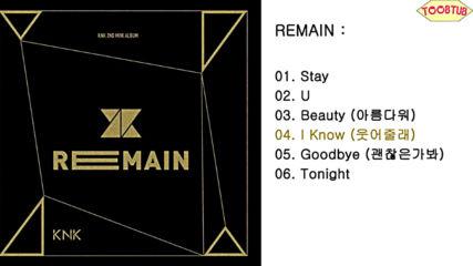 161117 Knk () - Remain [2nd Mini Album][full Album]released November 17, 2016