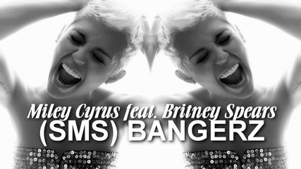 Х И Т !! Miley Cyrus ft. Britney Spears - Bangerz