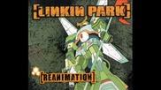 Linkin Park - Reanimation - 1stp Klosr