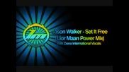 Jason Walker - Set It Free Lm Power Mix (превод)