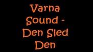 Varna Sound - Ден След Ден