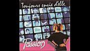 Passion -- Toujours Envie D`elle (sempre,sempre)1986
