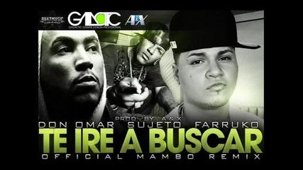 Don Omar Ft. Farruco y El Sujeto Oro 24k - Te Ire A Buscar (official Mambo Remix)