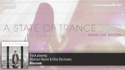 ( Armin van Buuren - A State Of Trance 2012) Abstract Vision & Elite Electronic - Blossom