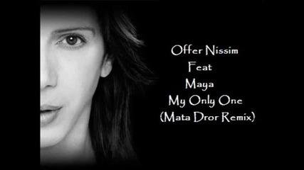 Offer Nissim Feat Maya - My Only One (matan Dror Remix)