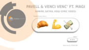 Pavell & Venci Venc' feat. MAGI - Kifli, Batki, Cash (Official Lyric Video)