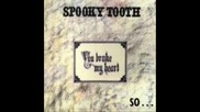 Spooky Tooth - Self Seeking Man