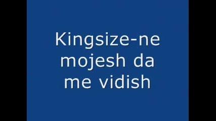 Kingsize - Ne Mojesh Da Me Vidish