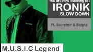 Ironik feat Scorcher & Skepta - Slow Down