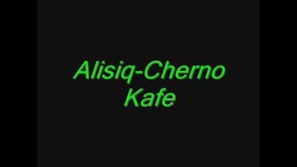 Alisiq - Cherno Kafe ( Sme6en Variant )