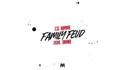 Lil Wayne feat. Drake - Family Feud [бг превод]