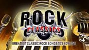 Greatest Classic Rock Songs 70s 80s 90s - Rock Songs Colection