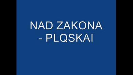 Nad Zakona - Plqskai