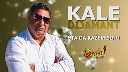 Kale Dijamant - 2020 - Sta da kazem sinu (hq) (bg sub)
