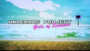 The Underdog Project - Girls Of Summer (Оfficial video)
