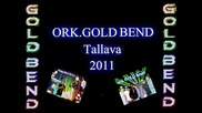 ork.gold bend - tallava 2011 new