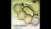 E - town Concrete - Do You Know What Its Like