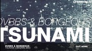 Dvbbs & Borgeous Tsunami ( Original Mix )