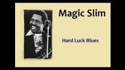 Magic Slim - Hard Luck Blues