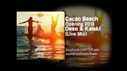 Cacao Beach Opening 2013 with Deso & Kaiski (live Mix)