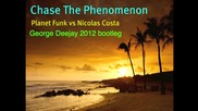 Як Купон! Chase The Phenomenon-planet Funk vs Nicolas Costa(george Deejay 2012 bootleg)