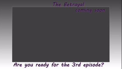 * Скоро * The Betrayal