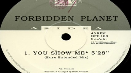 Forbidden Planet - You Show Me ( Euro Extended Mix ) ( Italodance 1994 )