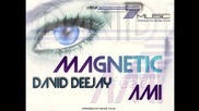 David Deejay feat. Ami - Magnetic 2012