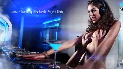 Andra - Something (new Purple Project Remix 2011)