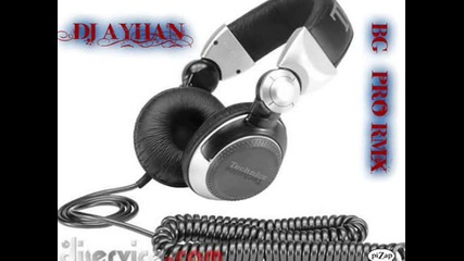 Dj Ayhan Vs andreya do kraq Rmx