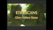 Етруските - Величие преди Рим