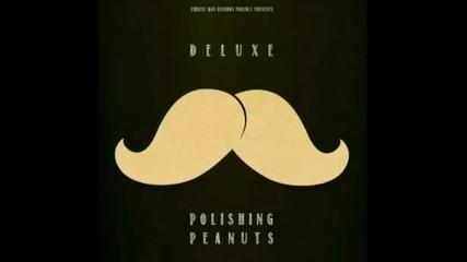 Deluxe - Folks & Fellaz (polishing Peanuts)