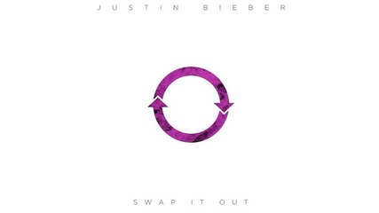 Justin Bieber - Swap It Out ( Audio ) /+ Текст и Превод