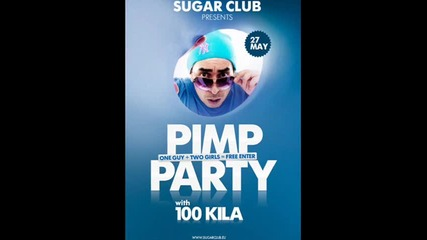 100 kila pimp party may sugar club