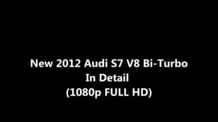 New 2012 Audi S7 V8 Bi-turbo - In Detail (1080p Full Hd)