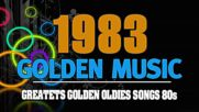 Best Songs Of 1983 - Unforgettable 80's Hits - Greatest Golden 80's Music