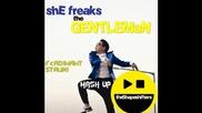 *2013* Psy vs. The Shapeshifters - She freaks the gentleman ( Ferdinant Strumi mash up )