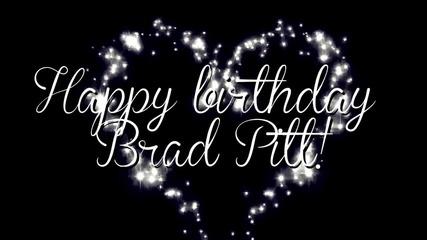 Happy Birthday Brad Pitt! + xfuchinxbitchxx