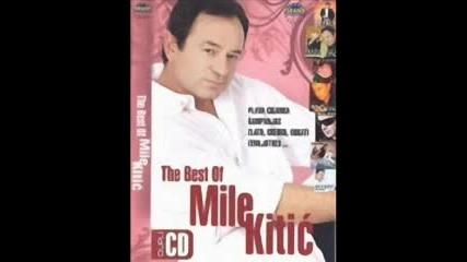 Mile Kitic - Smejem Se A Place Mi Se