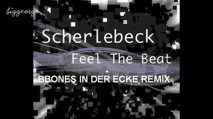 Scherlebeck - Feel The Beat ( Bbones In Der Ecke Remix ) [high quality]