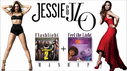 Jessie J & Jennifer Lopez - Feel the Light, Flashlight Mashup