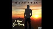 Majestic - I Need You Back [audio]