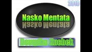 Nasko Mentata - Devqdka Kuchek 2010 Vbox7