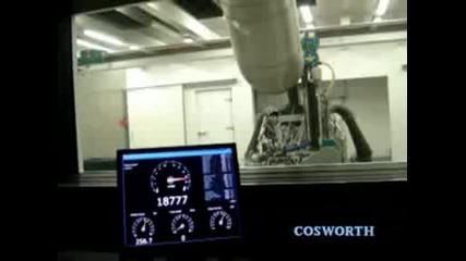Cosworth V8 at 20.000 rpm