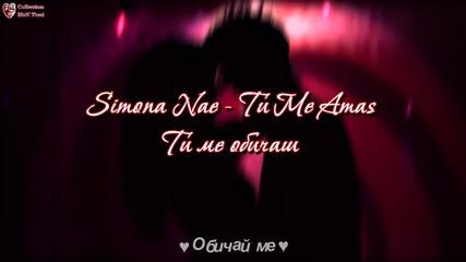 Simona Nae - Tu Me Amas + Превод