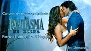 El Fantasma de Elena - Cancion (patricia Manterola -