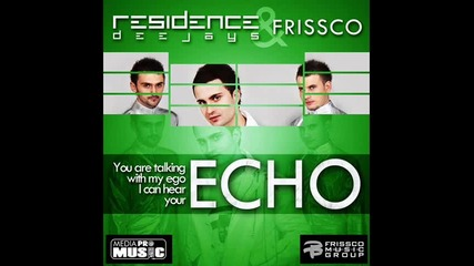 Residence Deejays _ Frissco - Echo
