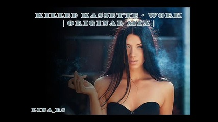 • Killed Kassette •work || original mix ||